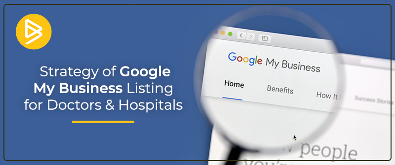 Strategy of Google My Business Listing for Doctors and Hospitals