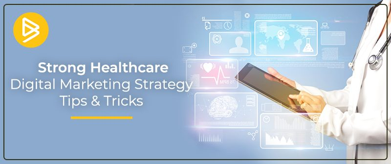 Strong Healthcare Digital Marketing Strategy